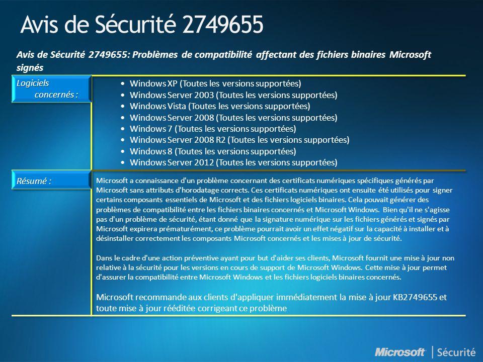 Avis de Sécurité 2749655 Avis de Sécurité 2749655: Problèmes de compatibilité affectant des fichiers binaires Microsoft signés.