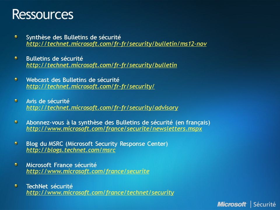 Ressources Synthèse des Bulletins de sécurité http://technet.microsoft.com/fr-fr/security/bulletin/ms12-nov.