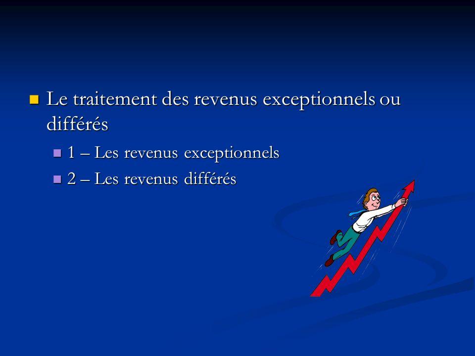 Le traitement des revenus exceptionnels ou différés