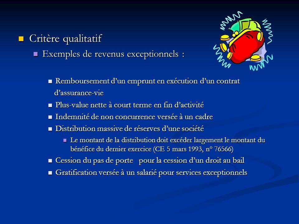 Critère qualitatif Exemples de revenus exceptionnels :