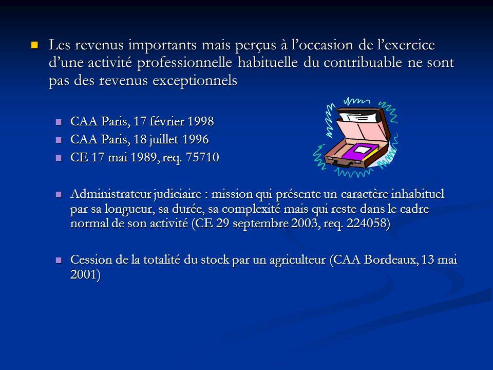 Les revenus importants mais perçus à l'occasion de l'exercice d'une activité professionnelle habituelle du contribuable ne sont pas des revenus exceptionnels