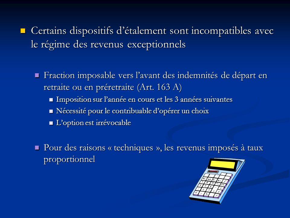 Certains dispositifs d'étalement sont incompatibles avec le régime des revenus exceptionnels