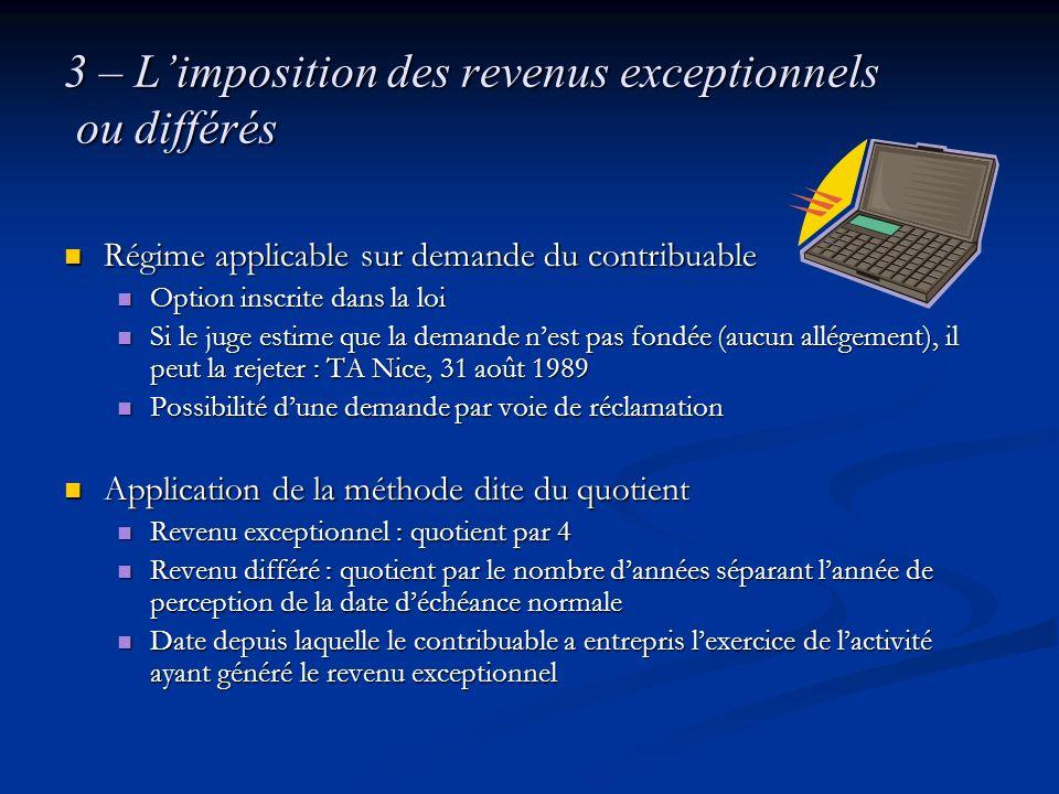3 – L'imposition des revenus exceptionnels ou différés