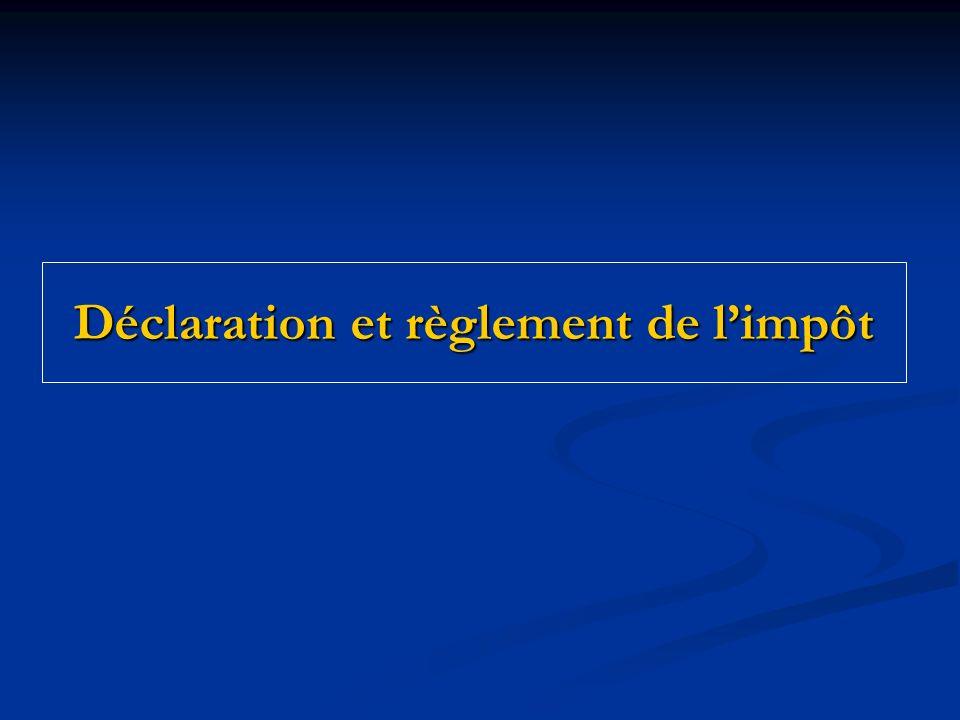 Déclaration et règlement de l'impôt