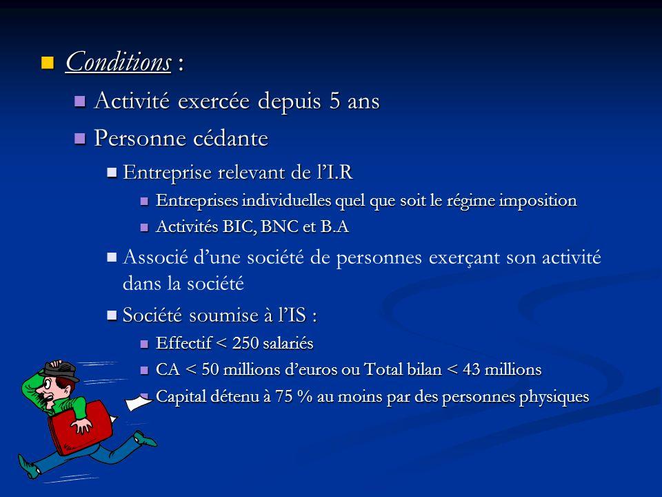 Conditions : Activité exercée depuis 5 ans Personne cédante