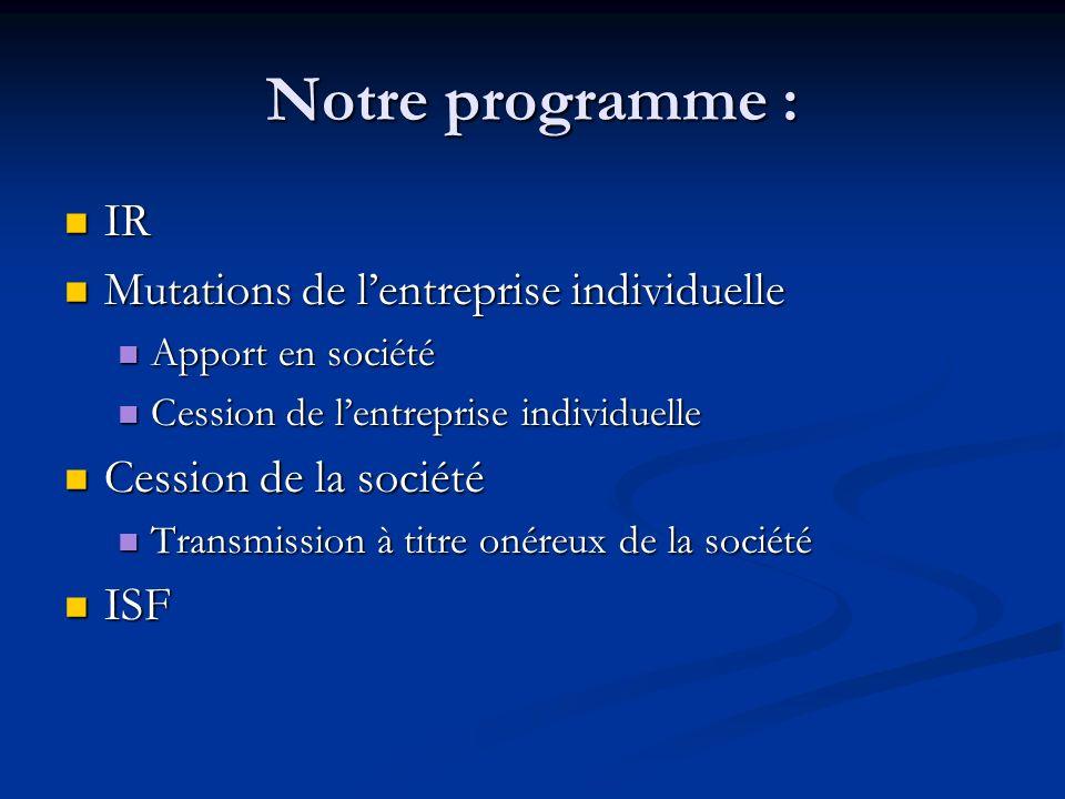 Notre programme : IR Mutations de l'entreprise individuelle