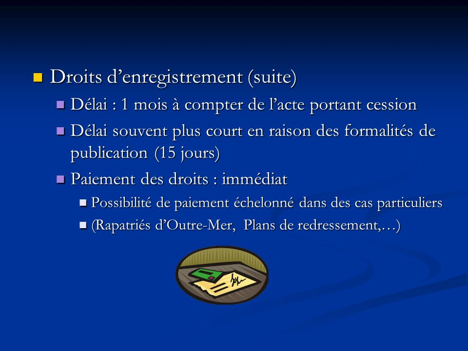 Droits d'enregistrement (suite)