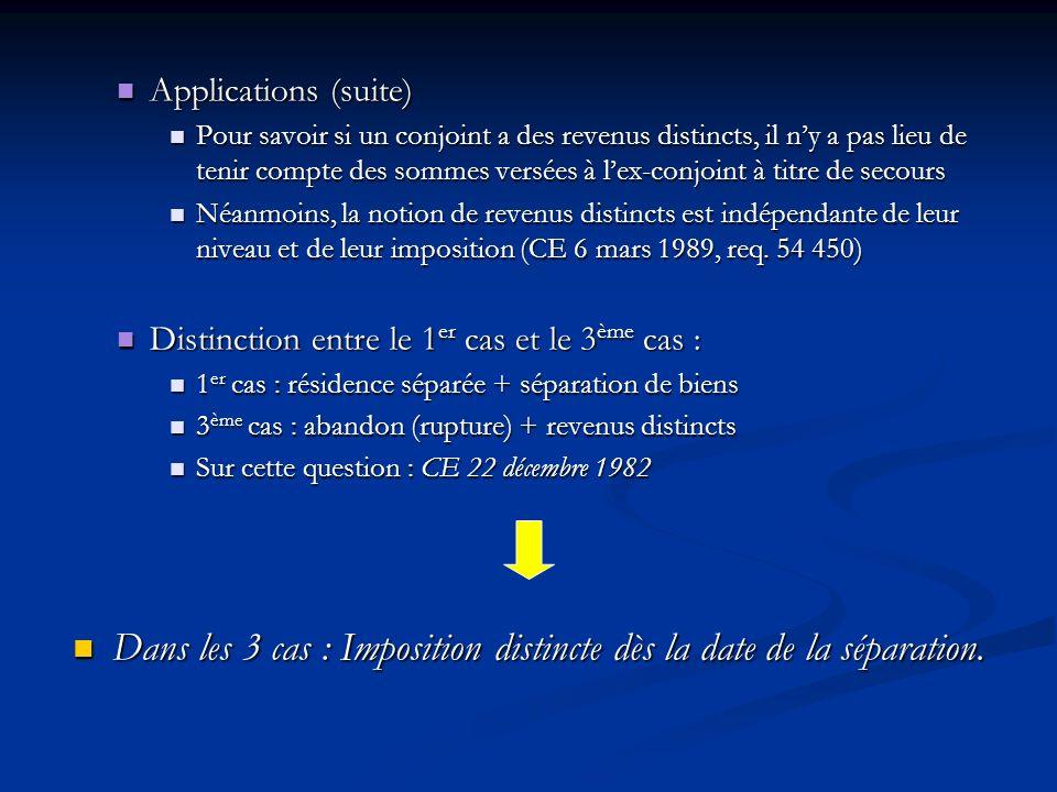 Dans les 3 cas : Imposition distincte dès la date de la séparation.