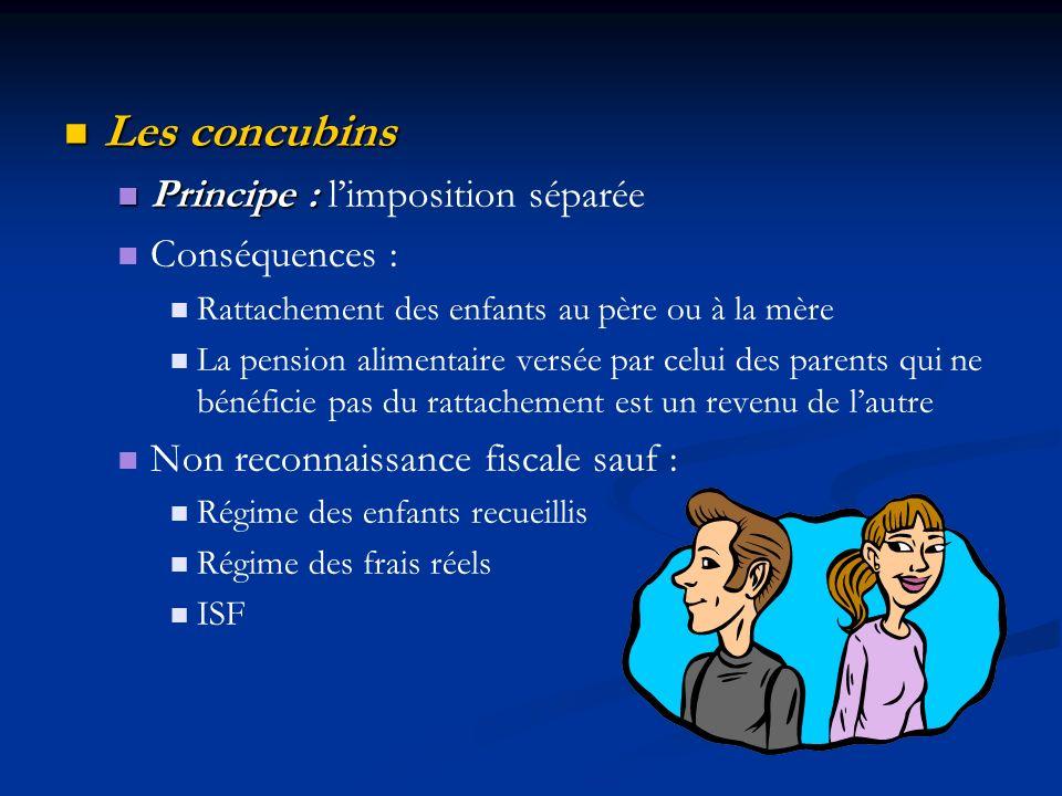 Les concubins Principe : l'imposition séparée Conséquences :