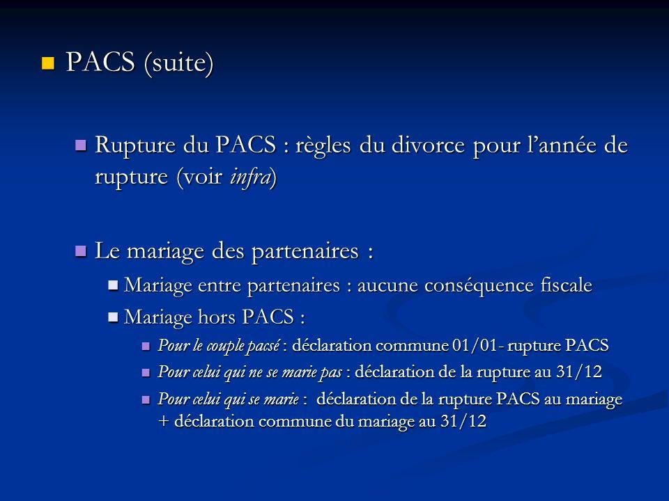 PACS (suite)Rupture du PACS : règles du divorce pour l'année de rupture (voir infra) Le mariage des partenaires :