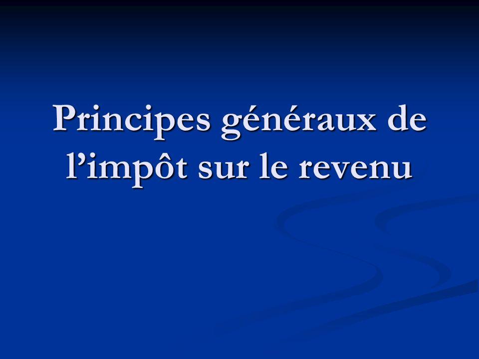 Principes généraux de l'impôt sur le revenu