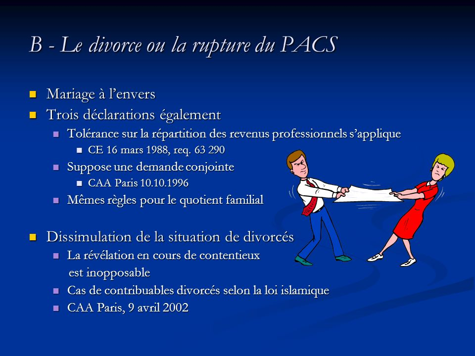B - Le divorce ou la rupture du PACS