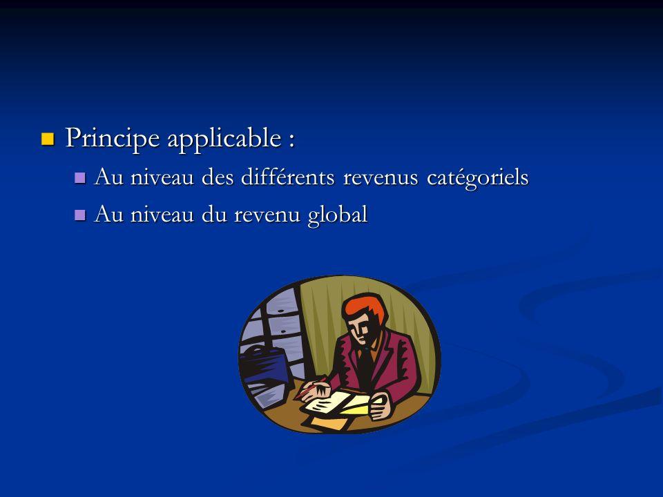 Principe applicable : Au niveau des différents revenus catégoriels
