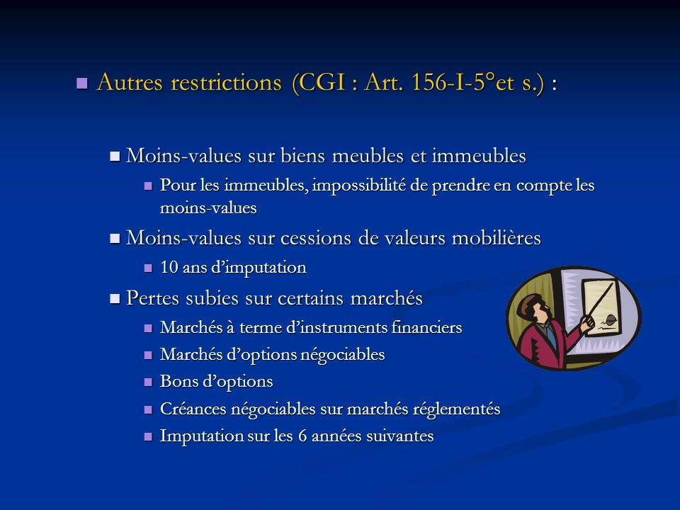 Autres restrictions (CGI : Art. 156-I-5°et s.) :