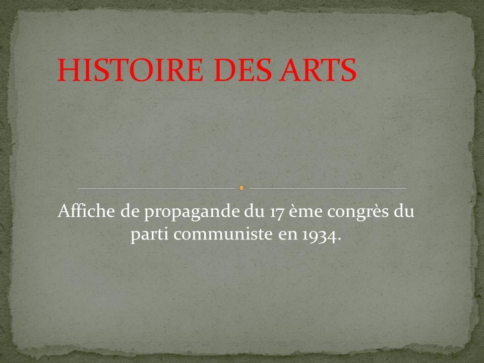 Affiche de propagande du 17 ème congrès du parti communiste en 1934.