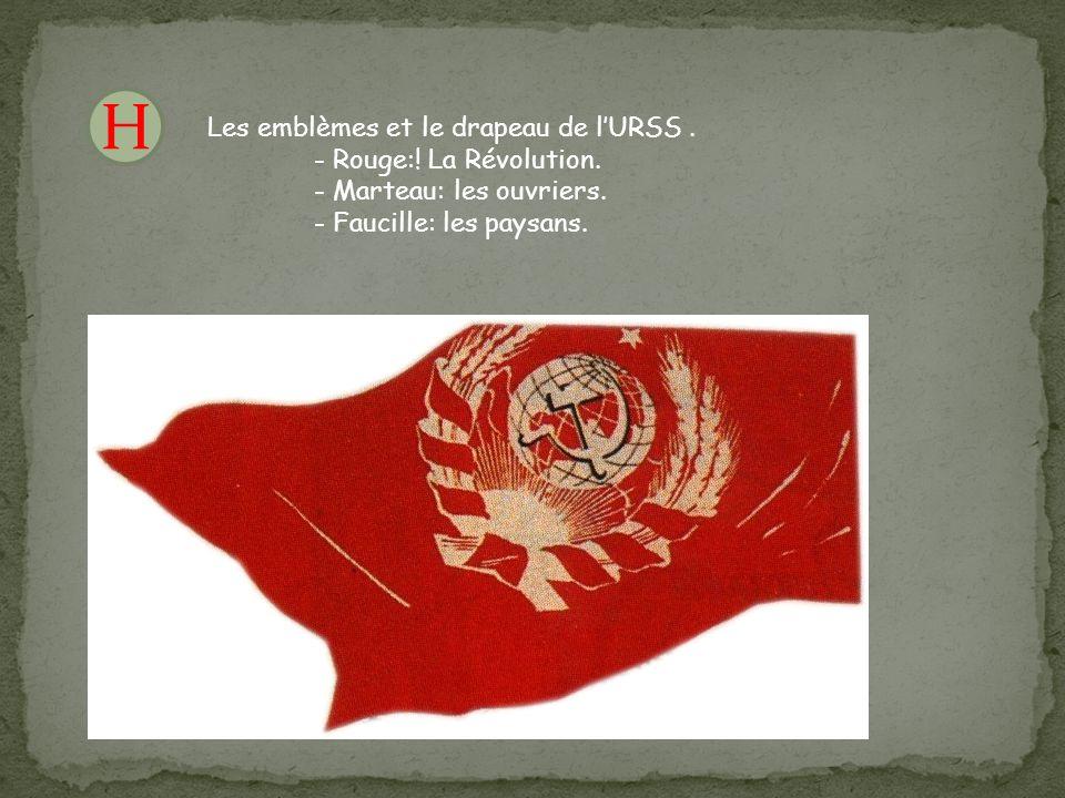 H F Les emblèmes et le drapeau de l'URSS . - Rouge:! La Révolution.