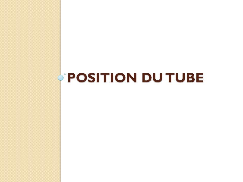 position du tube