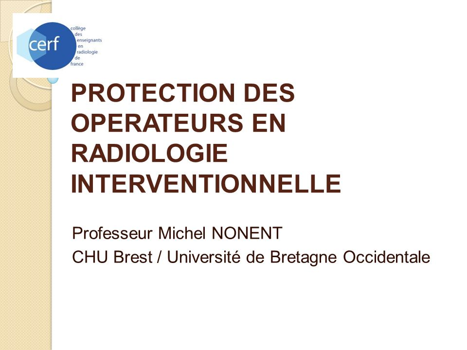 PROTECTION DES OPERATEURS EN RADIOLOGIE INTERVENTIONNELLE