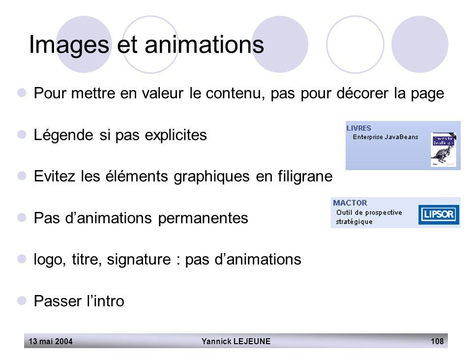 Images et animations Pour mettre en valeur le contenu, pas pour décorer la page. Légende si pas explicites.