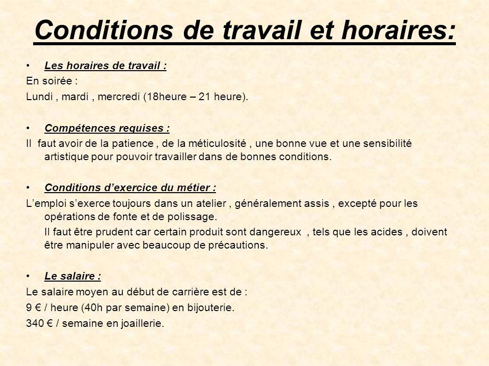 Conditions de travail et horaires: