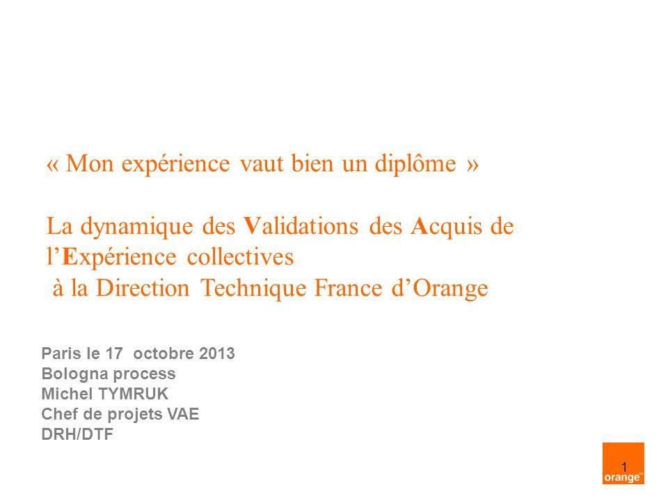 « Mon expérience vaut bien un diplôme » La dynamique des Validations des Acquis de l'Expérience collectives à la Direction Technique France d'Orange