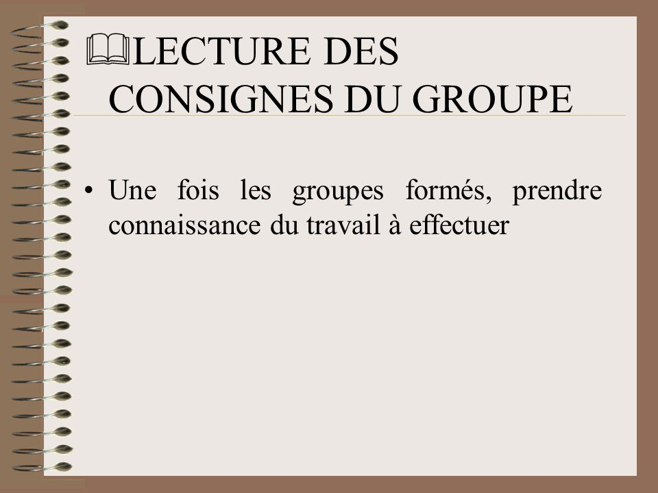 LECTURE DES CONSIGNES DU GROUPE
