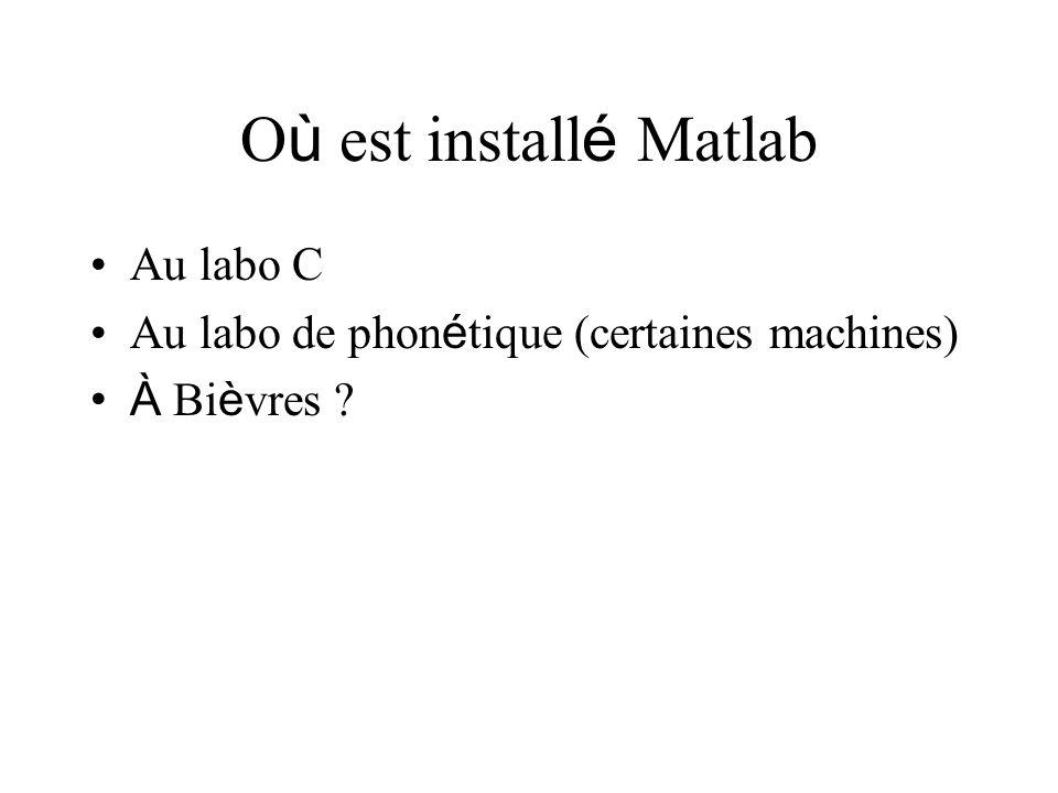 Où est installé Matlab Au labo C