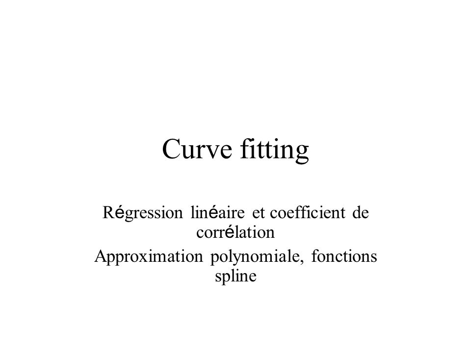 Curve fitting Régression linéaire et coefficient de corrélation