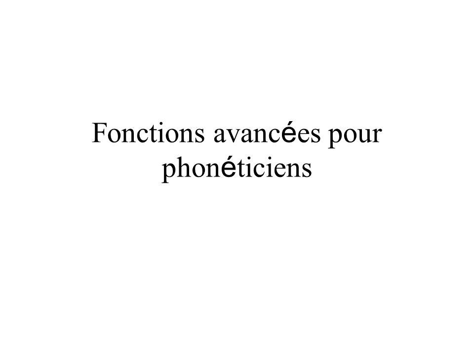 Fonctions avancées pour phonéticiens