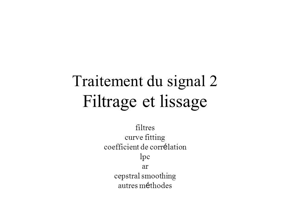 Traitement du signal 2 Filtrage et lissage