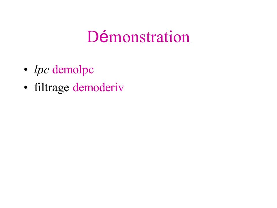 Démonstration lpc demolpc filtrage demoderiv