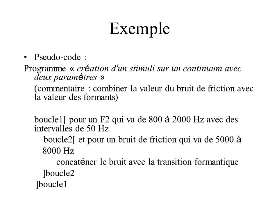 Exemple Pseudo-code : Programme « création d'un stimuli sur un continuum avec deux paramètres »