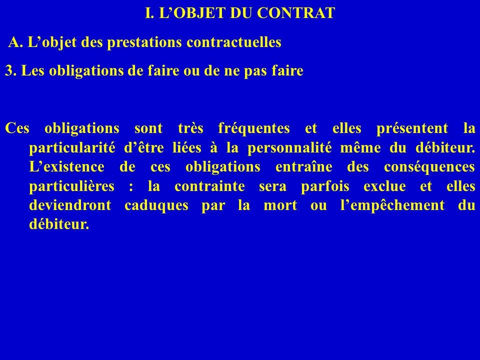 I. L'OBJET DU CONTRAT A. L'objet des prestations contractuelles. 3. Les obligations de faire ou de ne pas faire.