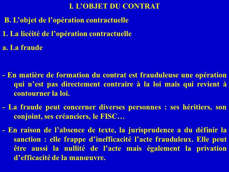 I. L'OBJET DU CONTRAT B. L'objet de l'opération contractuelle. 1. La licéité de l'opération contractuelle.