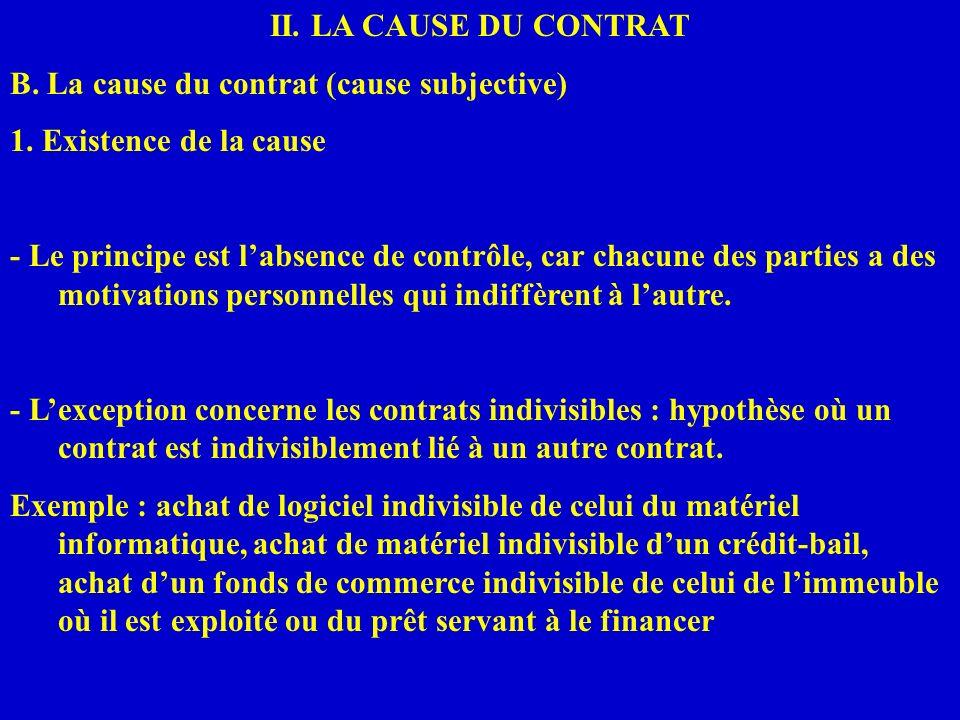II. LA CAUSE DU CONTRAT B. La cause du contrat (cause subjective) 1. Existence de la cause.