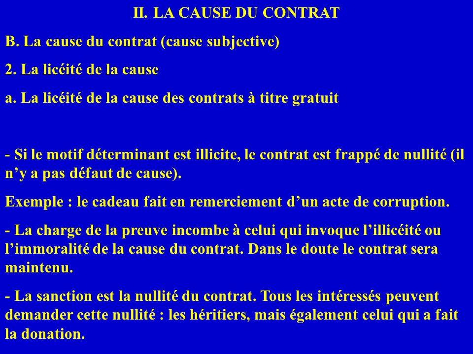 II. LA CAUSE DU CONTRAT B. La cause du contrat (cause subjective) 2. La licéité de la cause. a. La licéité de la cause des contrats à titre gratuit.