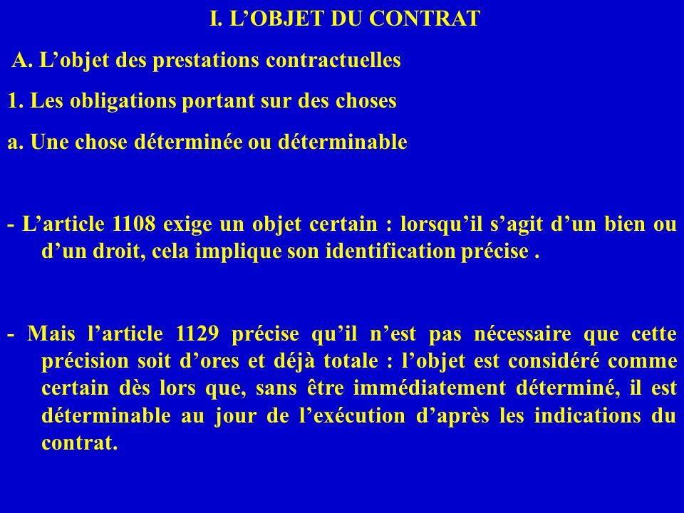 I. L'OBJET DU CONTRAT A. L'objet des prestations contractuelles. 1. Les obligations portant sur des choses.