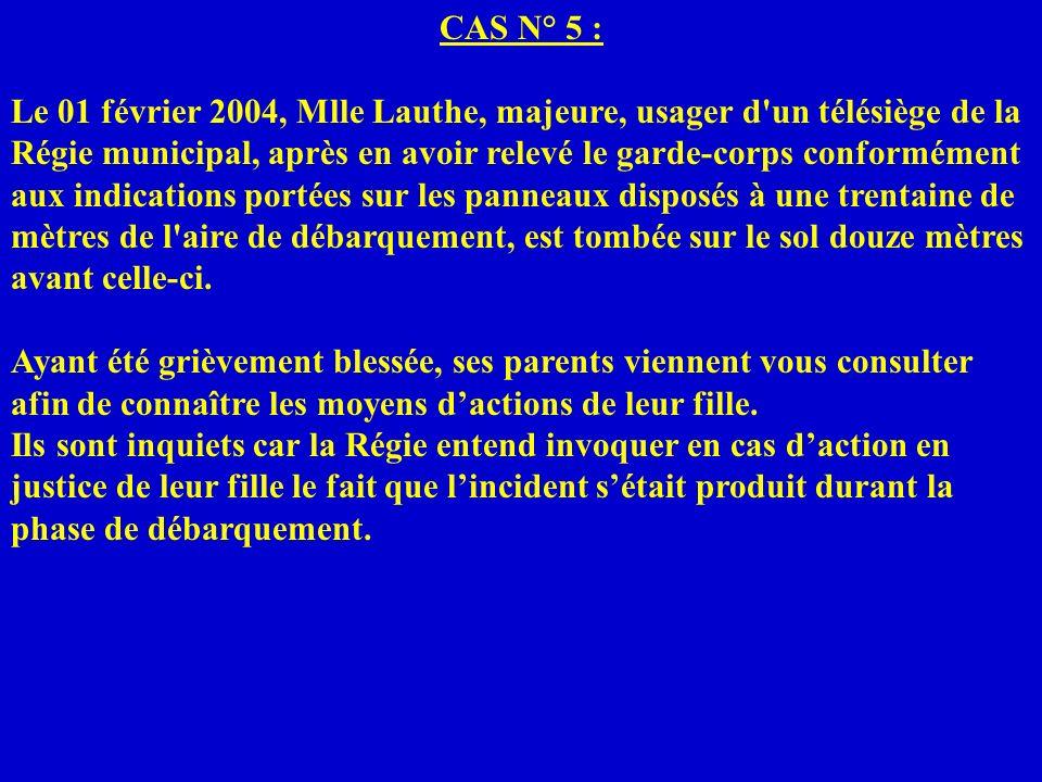 CAS N° 5 :