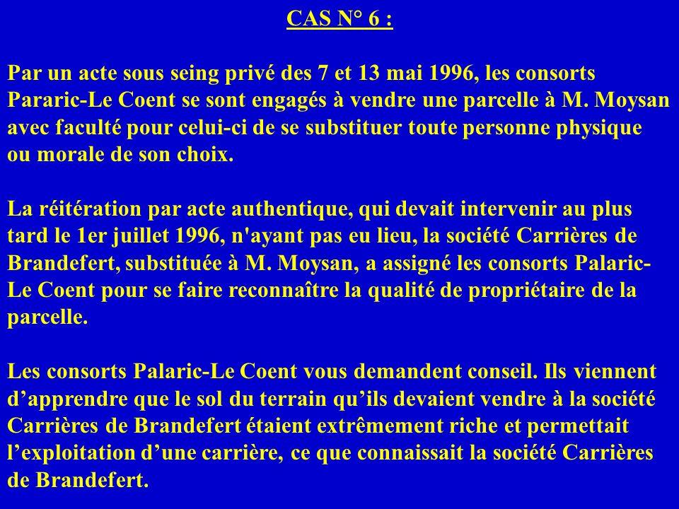 CAS N° 6 :