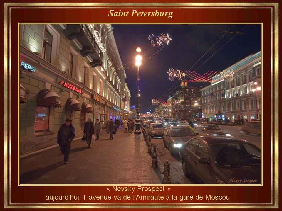 aujourd hui, l' avenue va de l Amirauté à la gare de Moscou