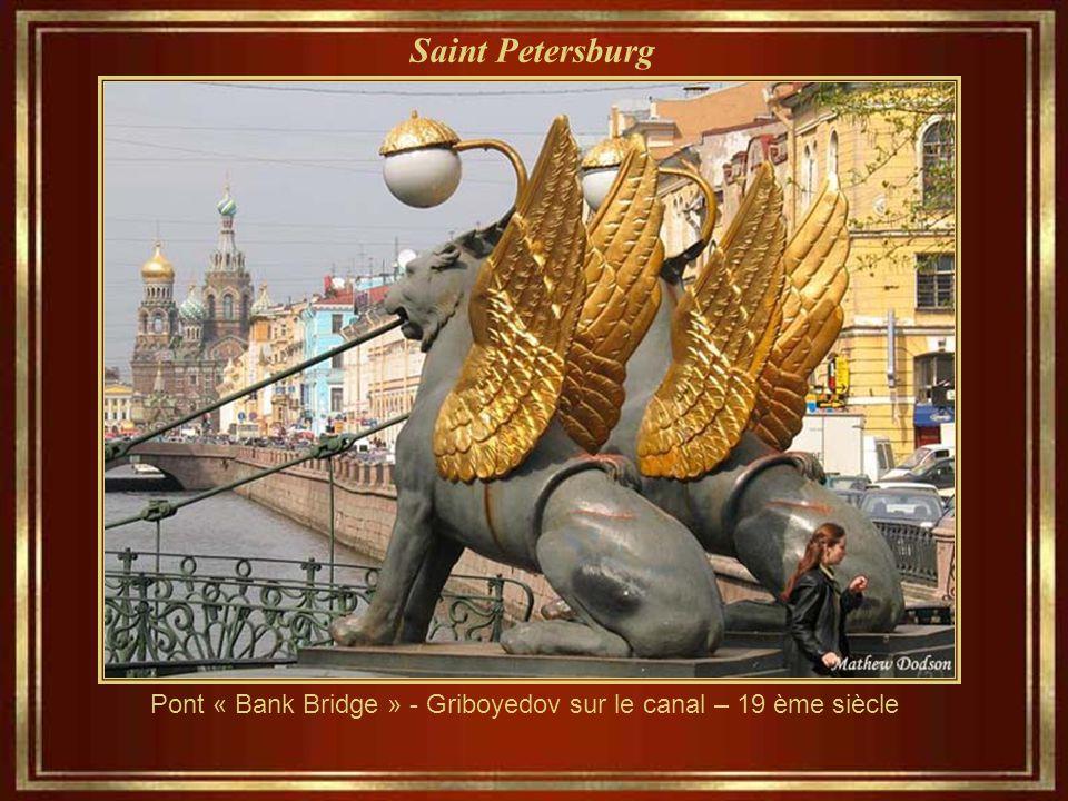 Pont « Bank Bridge » - Griboyedov sur le canal – 19 ème siècle