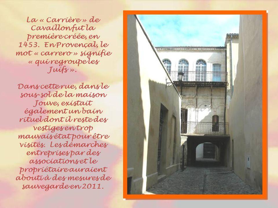 La « Carrière » de Cavaillon fut la première créée, en 1453