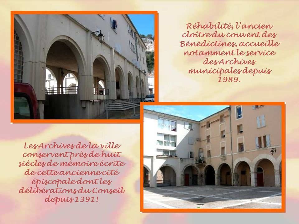 Réhabilité, l'ancien cloître du couvent des Bénédictines, accueille notamment le service des Archives municipales depuis 1989.