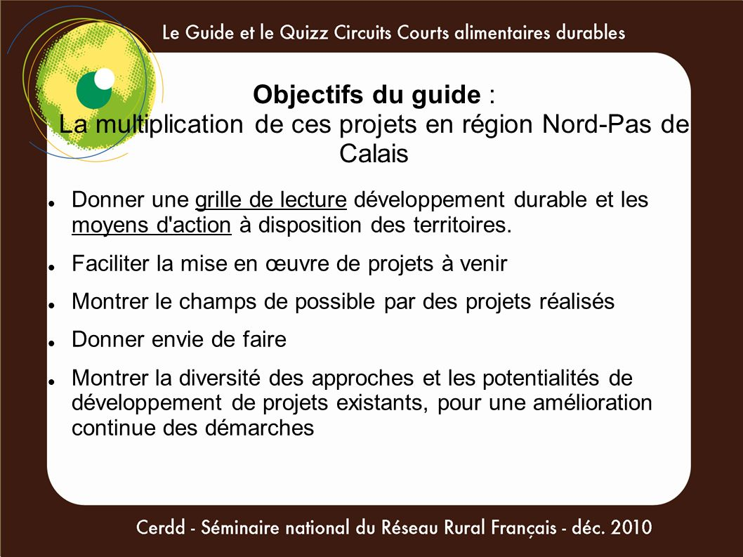 Objectifs du guide : La multiplication de ces projets en région Nord-Pas de Calais