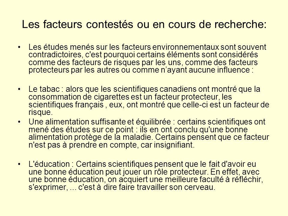 Les facteurs contestés ou en cours de recherche: