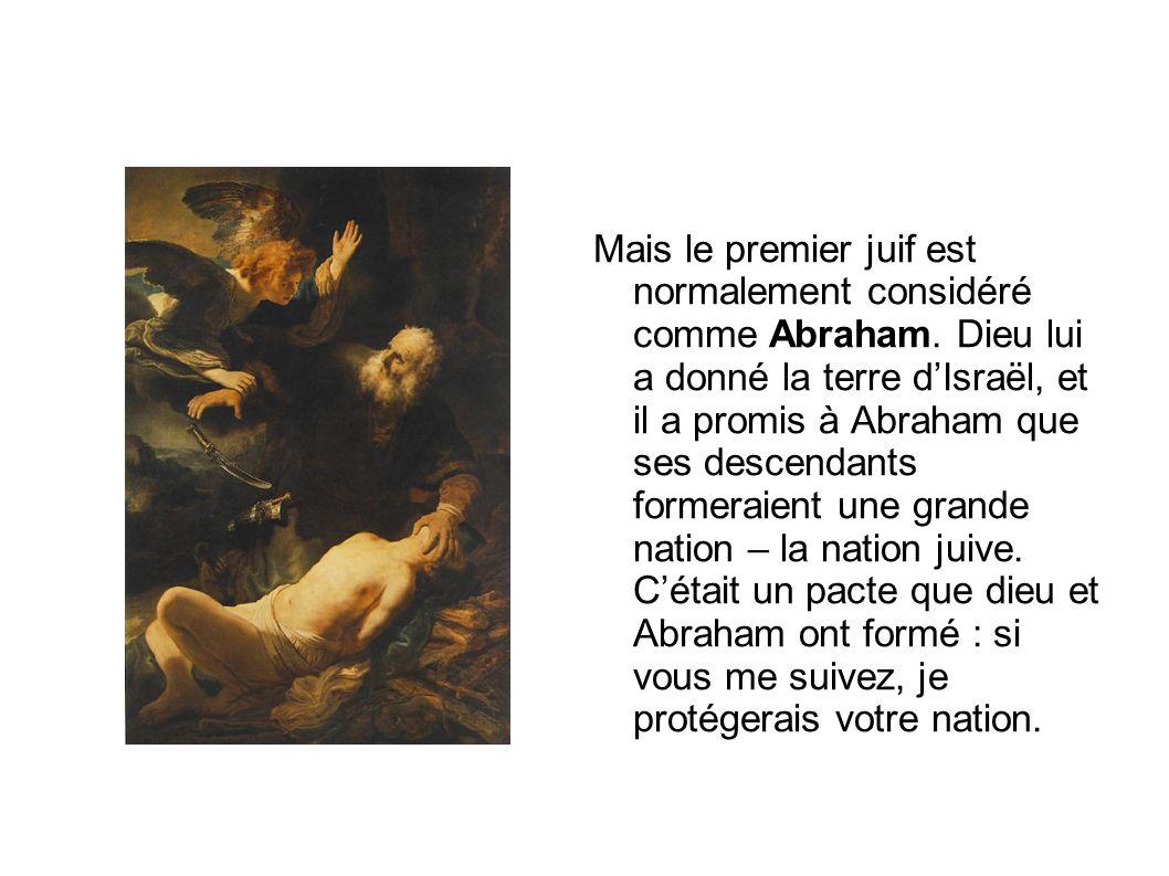 Mais le premier juif est normalement considéré comme Abraham