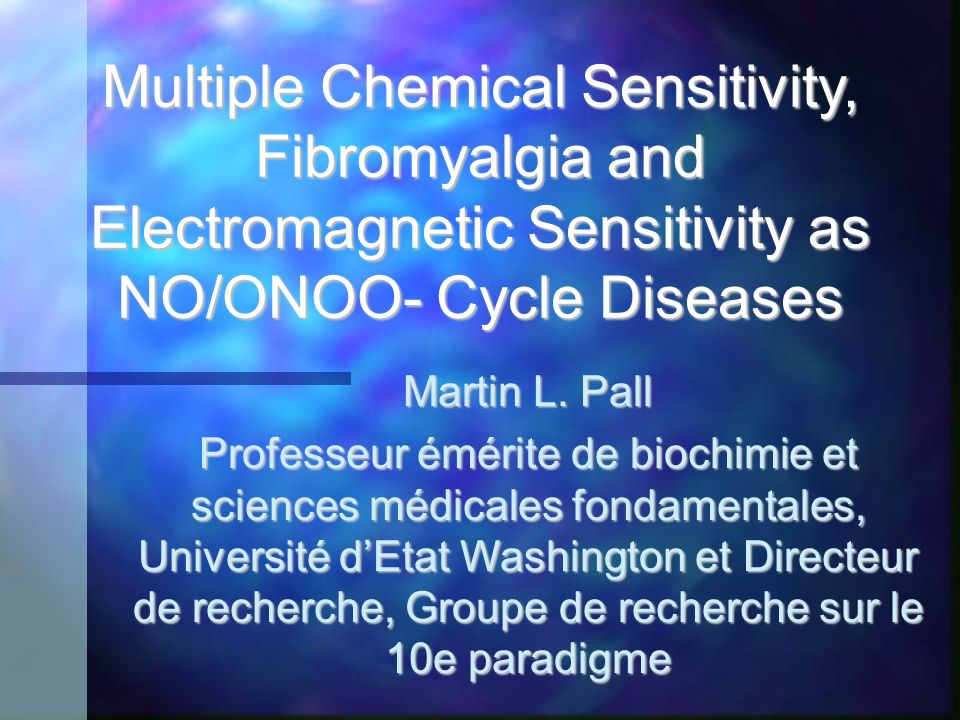 Multiple Chemical Sensitivity, Fibromyalgia and Electromagnetic Sensitivity as NO/ONOO- Cycle Diseases