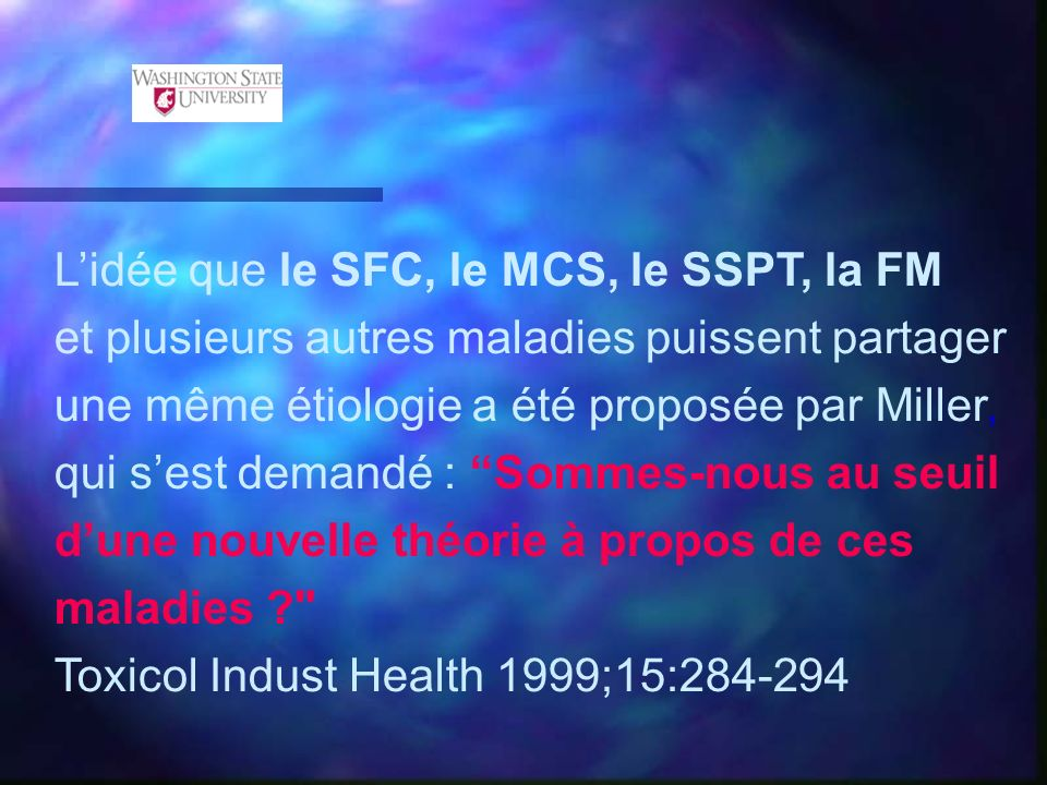 L'idée que le SFC, le MCS, le SSPT, la FM