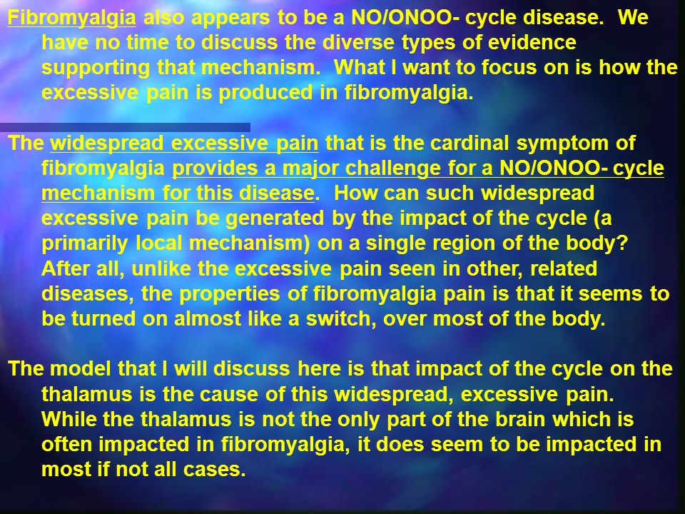 Fibromyalgia also appears to be a NO/ONOO- cycle disease