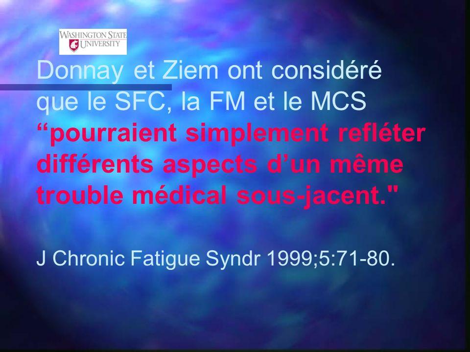 Donnay et Ziem ont considéré que le SFC, la FM et le MCS pourraient simplement refléter différents aspects d'un même trouble médical sous-jacent.